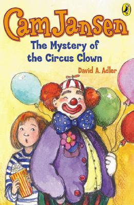Cam Jansen and the Mystery of the Circus Clown By Adler, David A./ Natti, Susanna (ILT)