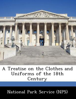Bibliogov A Treatise on the Clothes and Uniforms of the 18th Century [Paperback] at Sears.com